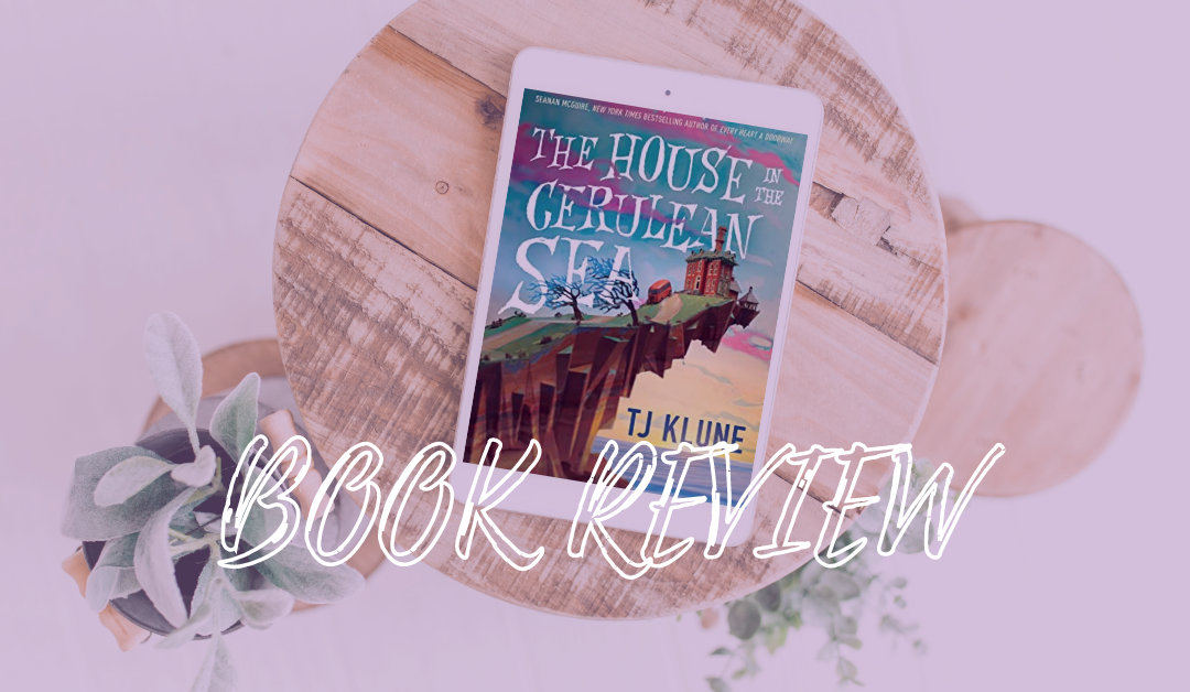 Book Review: The House in the Cerulean Sea