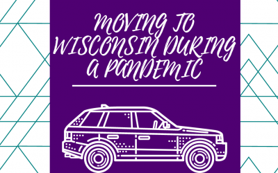 Moving to Wisconsin during a Global Pandemic