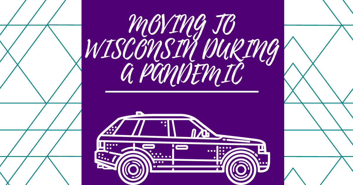 Moving to Wisconsin during a Pandemic